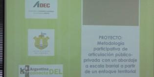 """Cierre del proyecto """"Diseño e implementación de una metodología participativa de articulación público-privada a escala barrial a partir de un enfoque territorial"""""""