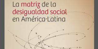 """""""La matriz de la desigualdad social en América Latina""""-CEPAL"""