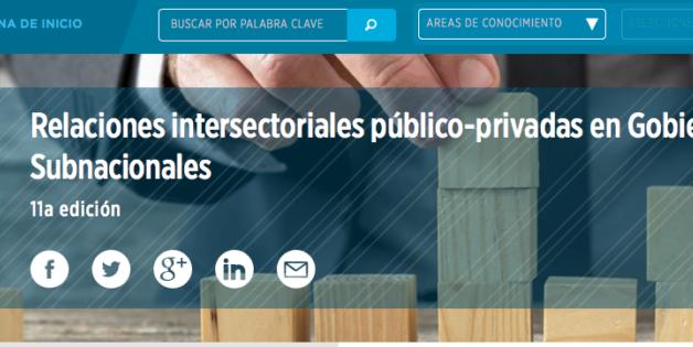 Inscripciones abiertas: Relaciones intersectoriales público-privadas en Gobiernos Subnacionales