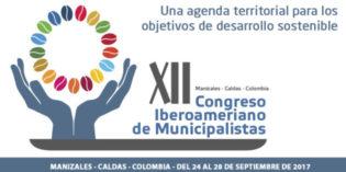 """""""Una Agenda Territorial para los Objetivos de Desarrollo Sostenible"""" título del XII Congreso Iberoamericano de Municipalistas"""