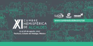 Se llevará a cabo XI Cumbre Hemisférica de Alcaldes en Pachuca, Hidalgo del 23 al 26 de agosto