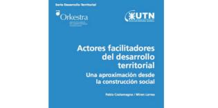 Actores facilitadores del desarrollo territorial. Una aproximación desde la construcción social. (Miren Larrea y Pablo Costamagna)