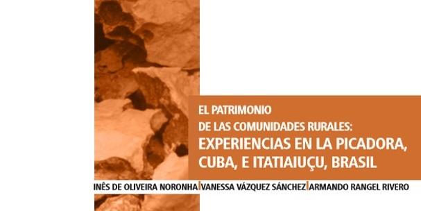 EL PATRIMONIO DE LAS COMUNIDADES RURALES: EXPERIENCIAS EN LA PICADORA, CUBA, E ITATIAIUÇU, BRASIL