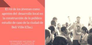 El rol de los jóvenes como agentes del  desarrollo local en la construcción de lo público: estudio de caso de la ciudad de Bell Ville (Cba.).