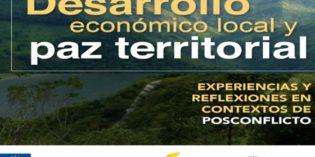 El Desarrollo Económico Local, como herramienta para la construcción de la Paz territorial. (Red Adelco)