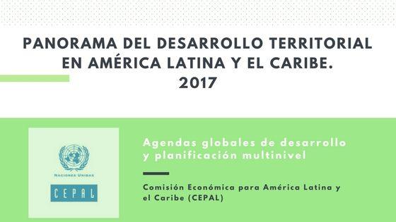 Panorama del Desarrollo Territorial en América Latina y el Caribe. 2017