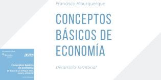Francisco Alburquerque. Conceptos Básicos de Economía