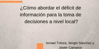 ¿Cómo abordar el déficit de información para la toma de decisiones a nivel local?