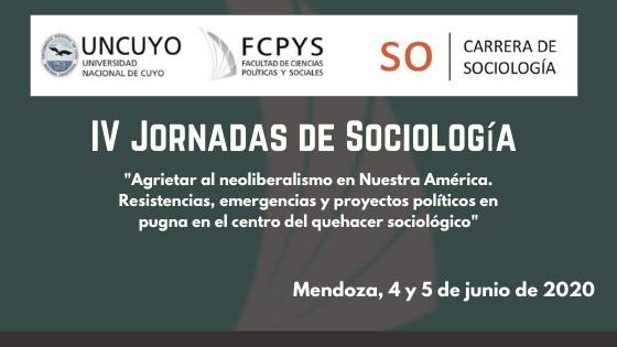IV Jornadas de Sociología de la Facultad de Ciencias Políticas y Sociales Universidad Nacional de Cuyo