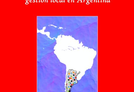 """(Español) """"Gobierno, política y gestión local en Argentina"""",un libro compilado por Daniel Cravacuore"""