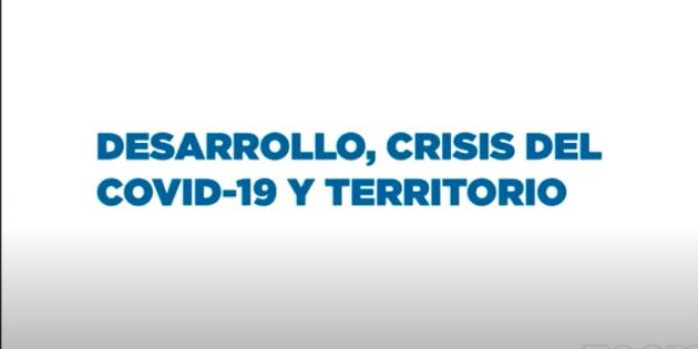 Desarrollo, crisis del COVID-19 y territorio